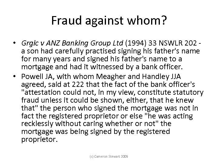 Fraud against whom? • Grgic v ANZ Banking Group Ltd (1994) 33 NSWLR 202