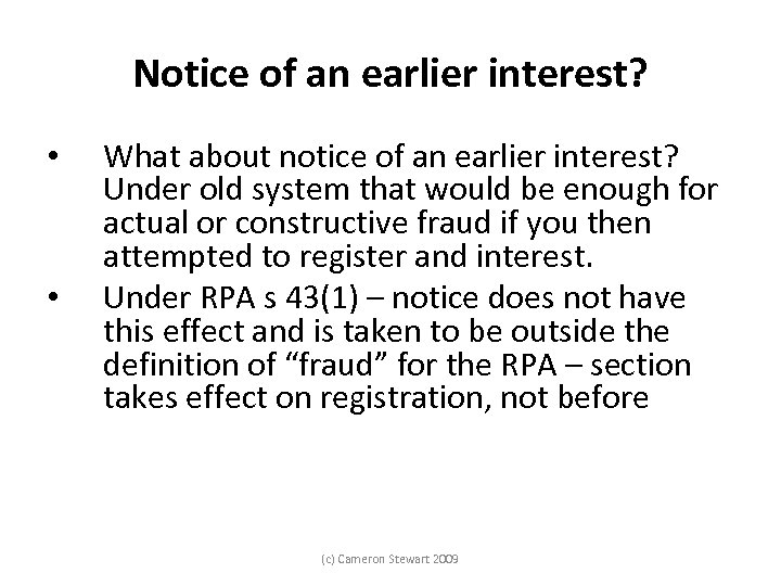 Notice of an earlier interest? • • What about notice of an earlier interest?