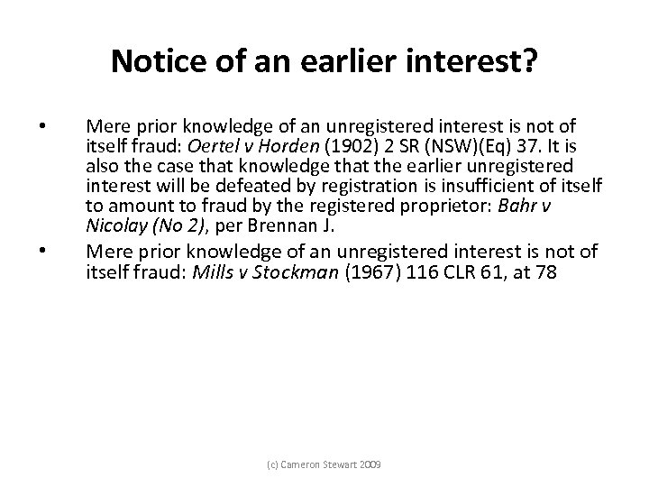 Notice of an earlier interest? • • Mere prior knowledge of an unregistered interest