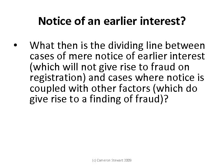 Notice of an earlier interest? • What then is the dividing line between cases