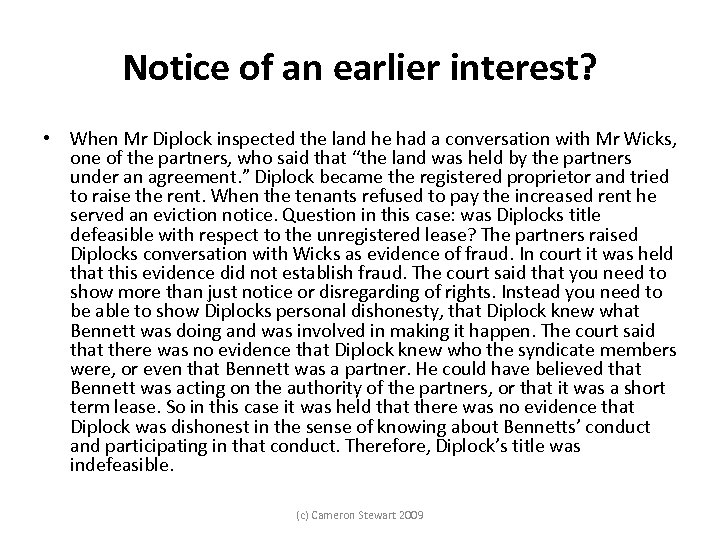 Notice of an earlier interest? • When Mr Diplock inspected the land he had
