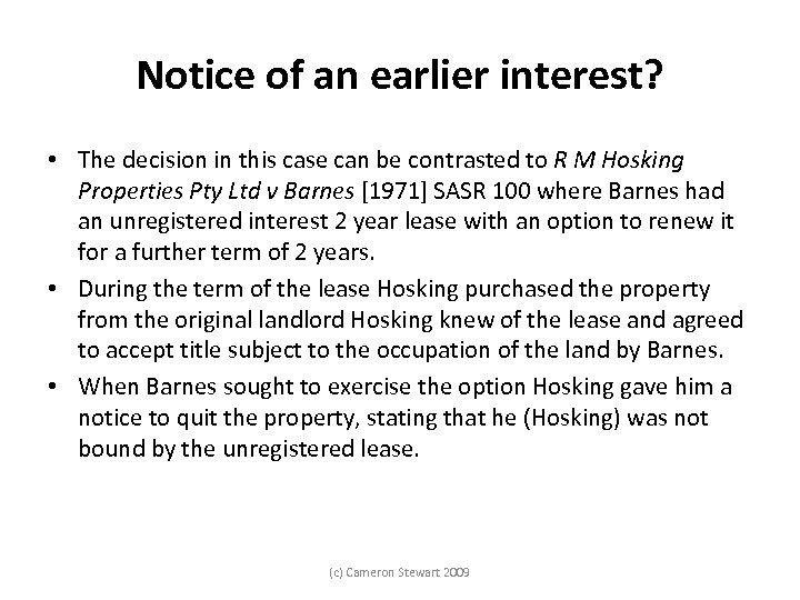Notice of an earlier interest? • The decision in this case can be contrasted