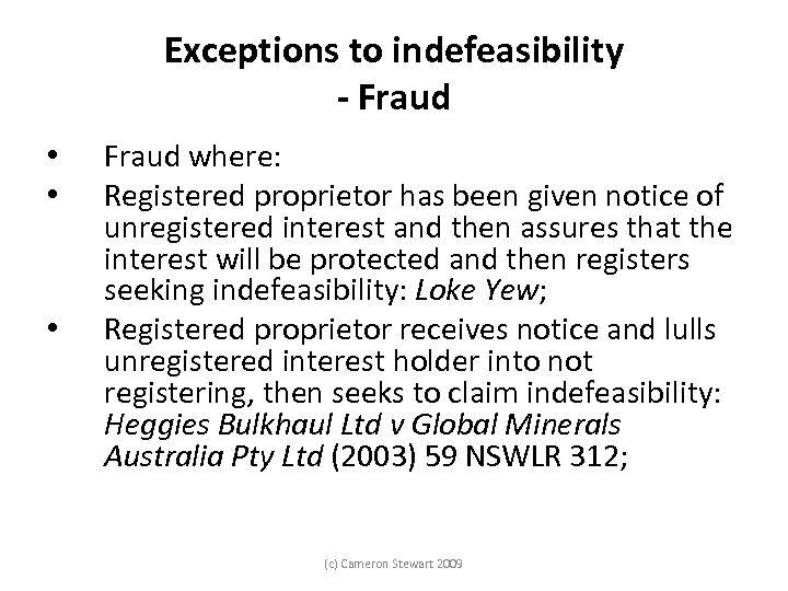 Exceptions to indefeasibility - Fraud • • • Fraud where: Registered proprietor has been
