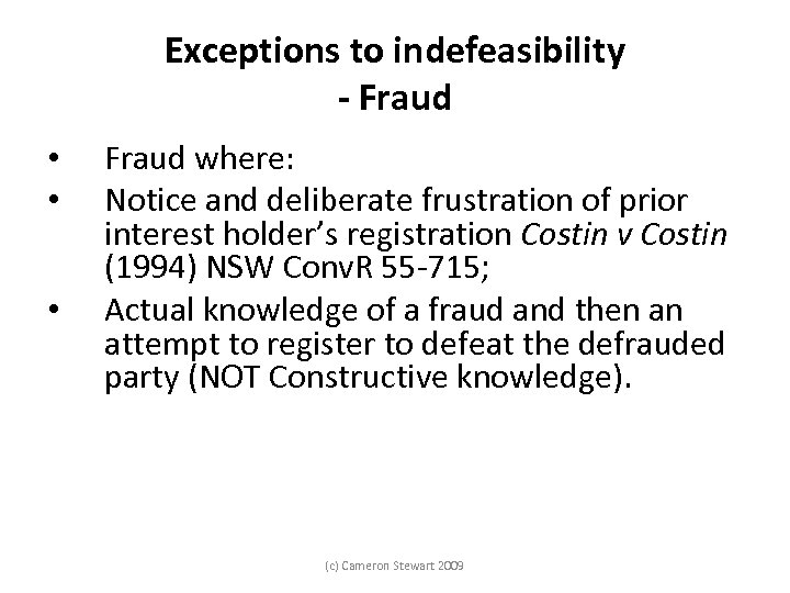 Exceptions to indefeasibility - Fraud • • • Fraud where: Notice and deliberate frustration
