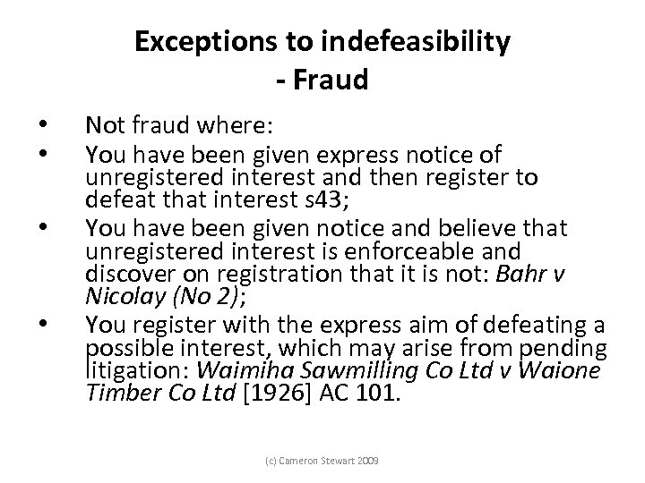 Exceptions to indefeasibility - Fraud • • Not fraud where: You have been given