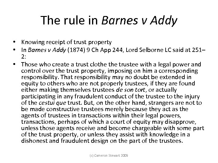 The rule in Barnes v Addy • Knowing receipt of trust property • In