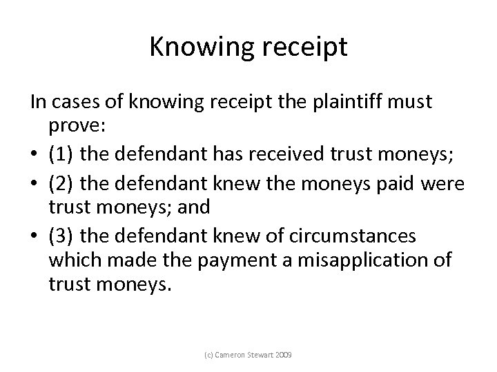 Knowing receipt In cases of knowing receipt the plaintiff must prove: • (1) the