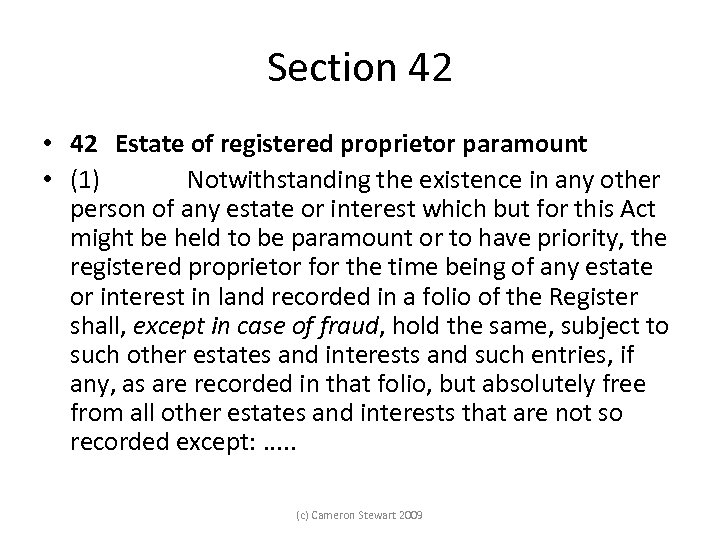 Section 42 • 42 Estate of registered proprietor paramount • (1) Notwithstanding the existence