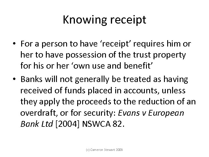 Knowing receipt • For a person to have 'receipt' requires him or her to