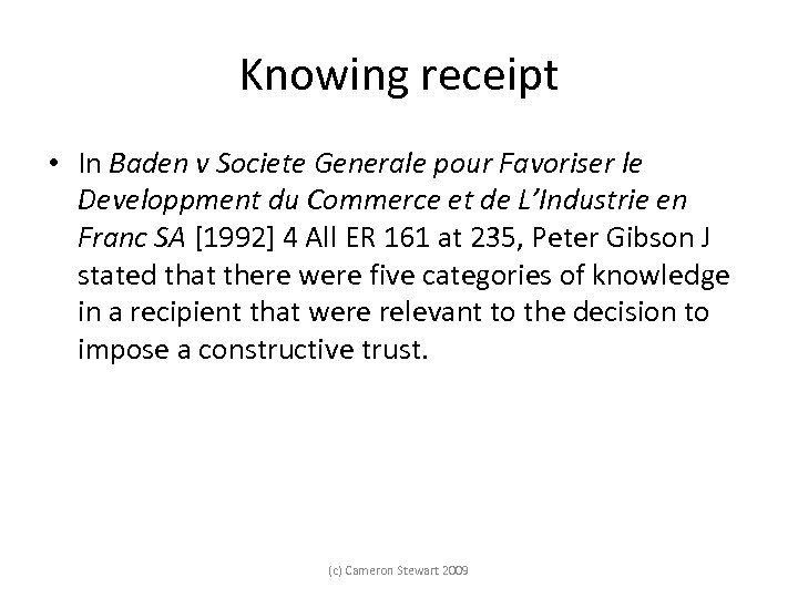 Knowing receipt • In Baden v Societe Generale pour Favoriser le Developpment du Commerce