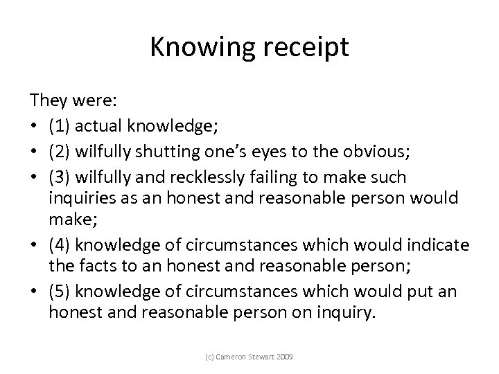 Knowing receipt They were: • (1) actual knowledge; • (2) wilfully shutting one's eyes