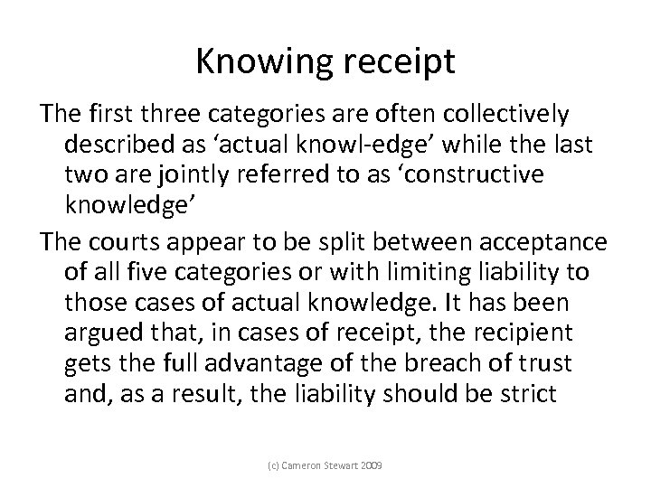Knowing receipt The first three categories are often collectively described as 'actual knowl edge'