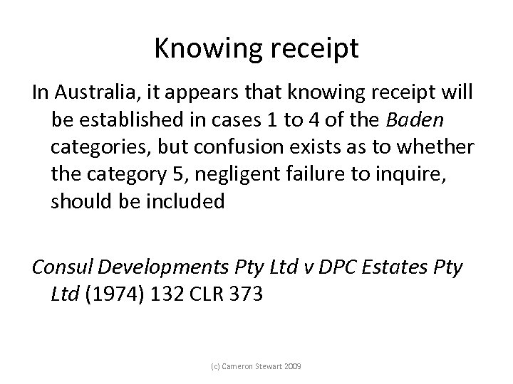 Knowing receipt In Australia, it appears that knowing receipt will be established in cases
