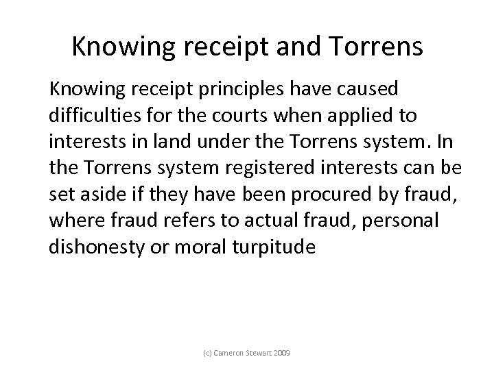 Knowing receipt and Torrens Knowing receipt principles have caused difficulties for the courts when