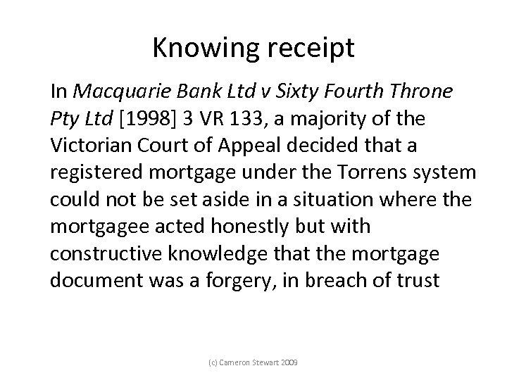 Knowing receipt In Macquarie Bank Ltd v Sixty Fourth Throne Pty Ltd [1998] 3