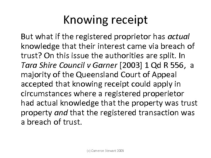 Knowing receipt But what if the registered proprietor has actual knowledge that their interest