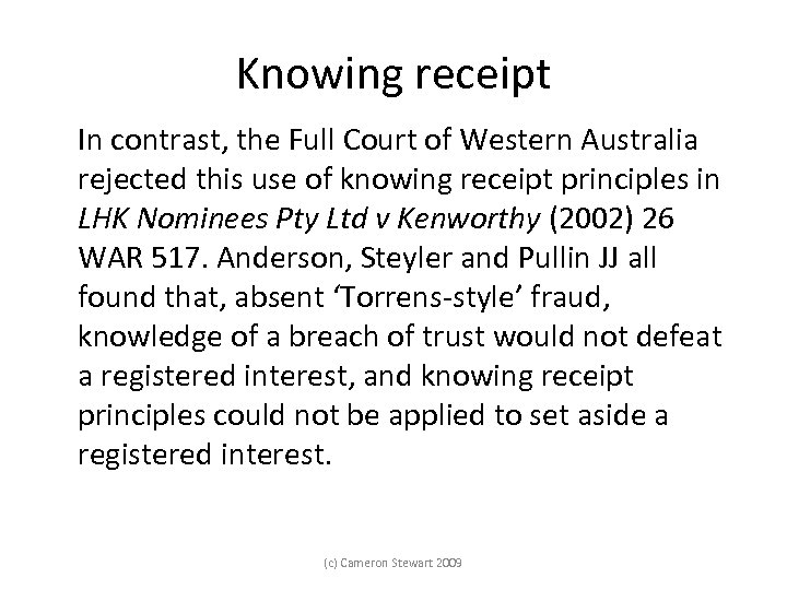 Knowing receipt In contrast, the Full Court of Western Australia rejected this use of
