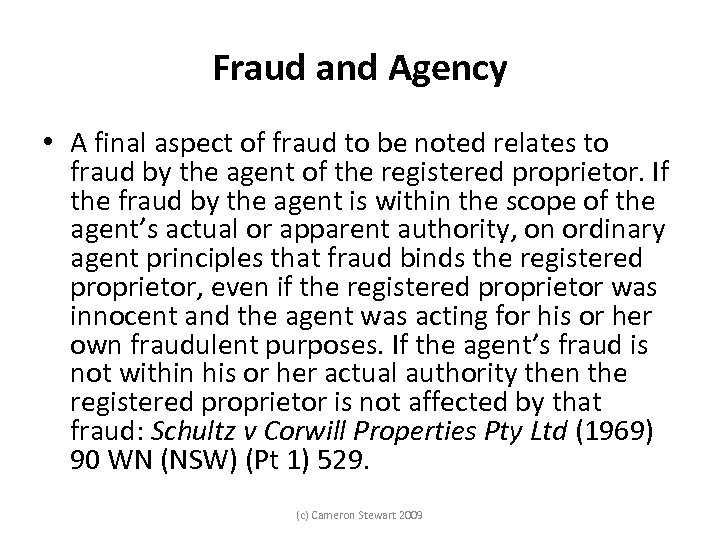 Fraud and Agency • A final aspect of fraud to be noted relates to