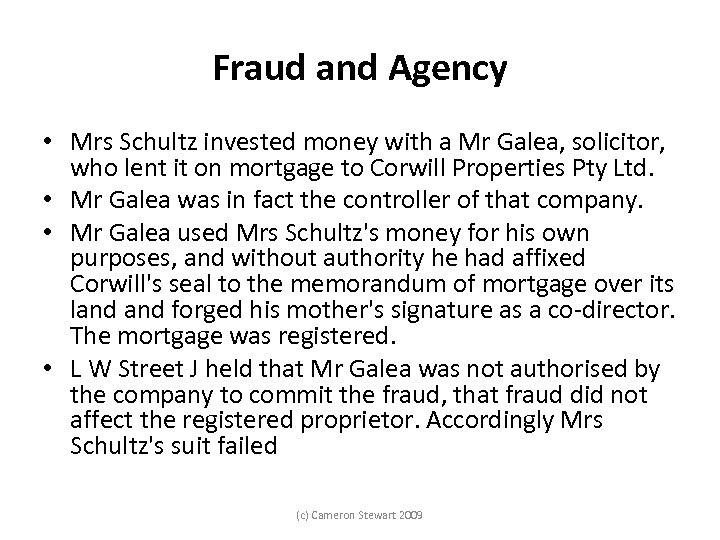 Fraud and Agency • Mrs Schultz invested money with a Mr Galea, solicitor, who