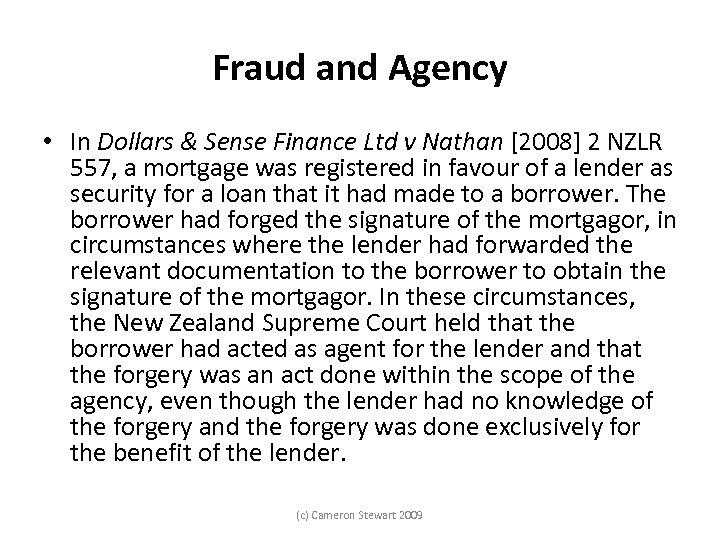 Fraud and Agency • In Dollars & Sense Finance Ltd v Nathan [2008] 2