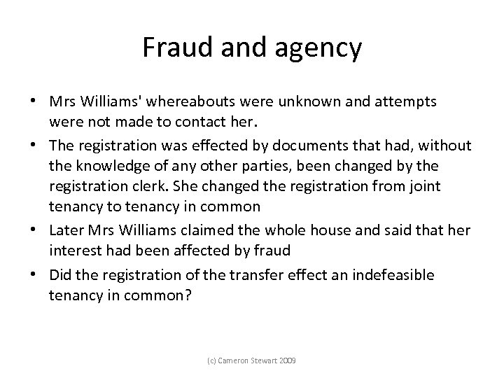 Fraud and agency • Mrs Williams' whereabouts were unknown and attempts were not made