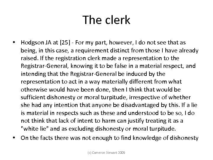 The clerk • Hodgson JA at [25] For my part, however, I do not