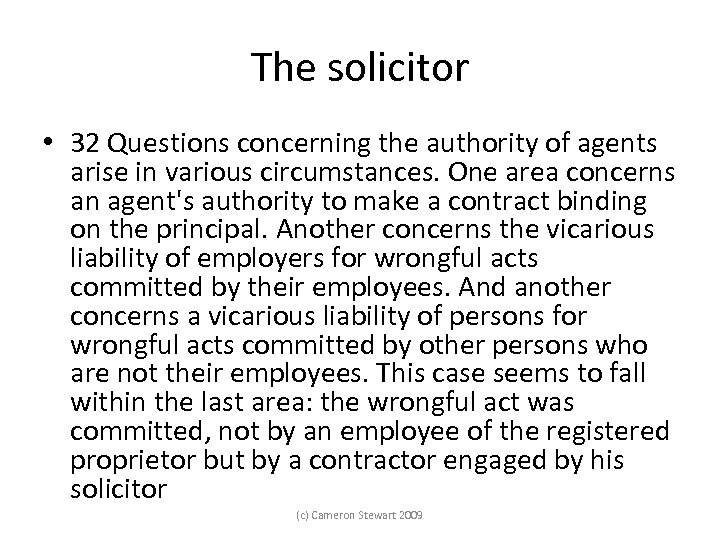The solicitor • 32 Questions concerning the authority of agents arise in various circumstances.