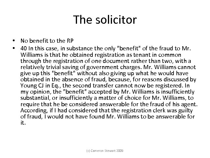 The solicitor • No benefit to the RP • 40 In this case, in