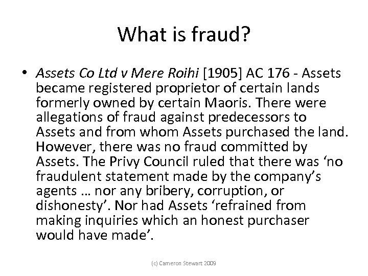 What is fraud? • Assets Co Ltd v Mere Roihi [1905] AC 176 Assets