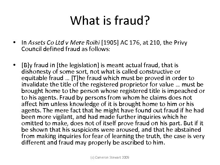 What is fraud? • In Assets Co Ltd v Mere Roihi [1905] AC 176,