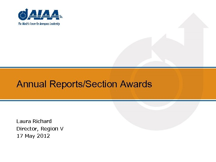 Annual Reports/Section Awards Laura Richard Director, Region V 17 May 2012