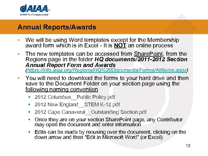 Annual Reports/Awards • We will be using Word templates except for the Membership award