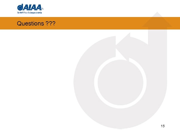 Questions ? ? ? 15