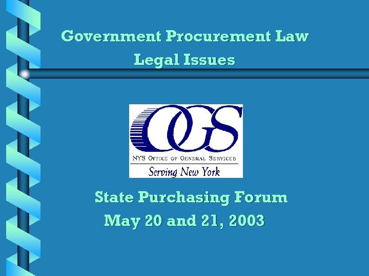 Government Procurement Law Legal Issues State Purchasing Forum May 20 and 21, 2003