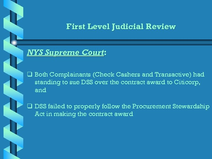 First Level Judicial Review NYS Supreme Court: q Both Complainants (Check Cashers and Transactive)