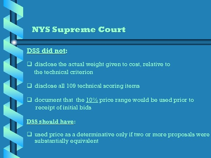 NYS Supreme Court DSS did not: q disclose the actual weight given to cost,