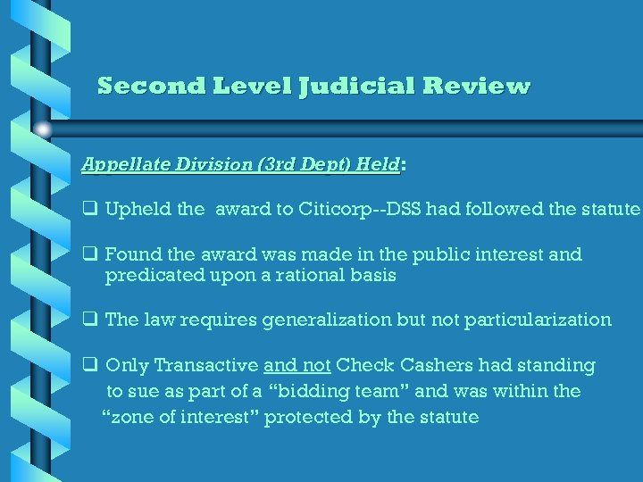 Second Level Judicial Review Appellate Division (3 rd Dept) Held: q Upheld the award