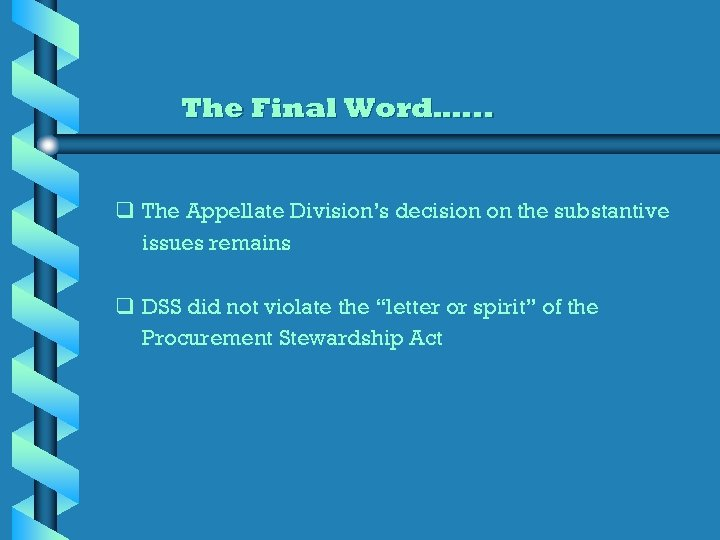 The Final Word…. . . q The Appellate Division's decision on the substantive issues