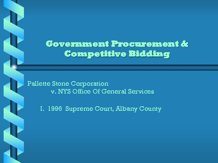 Government Procurement & Competitive Bidding Pallette Stone Corporation v. NYS Office Of General Services