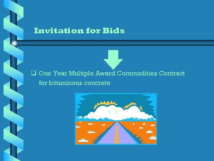 Invitation for Bids q One Year Multiple Award Commodities Contract for bituminous concrete