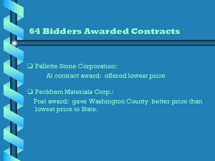 64 Bidders Awarded Contracts q Pallette Stone Corporation: At contract award: offered lowest price