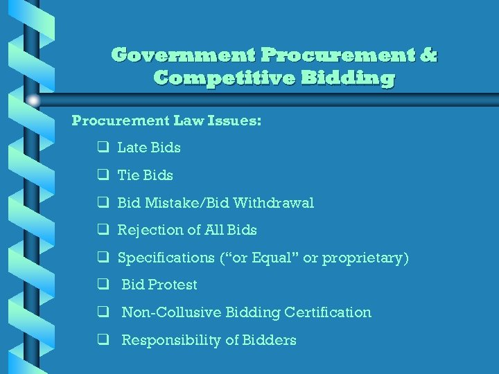 Government Procurement & Competitive Bidding Procurement Law Issues: q Late Bids q Tie Bids