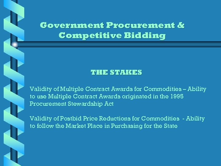 Government Procurement & Competitive Bidding THE STAKES Validity of Multiple Contract Awards for Commodities