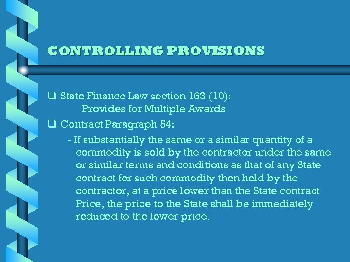 CONTROLLING PROVISIONS q State Finance Law section 163 (10): Provides for Multiple Awards q