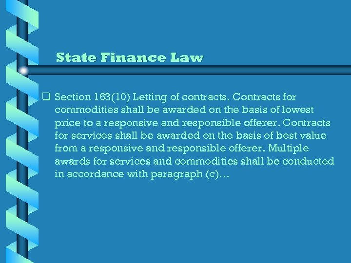 State Finance Law q Section 163(10) Letting of contracts. Contracts for commodities shall be