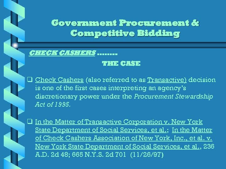 Government Procurement & Competitive Bidding CHECK CASHERS ……. . THE CASE q Check Cashers