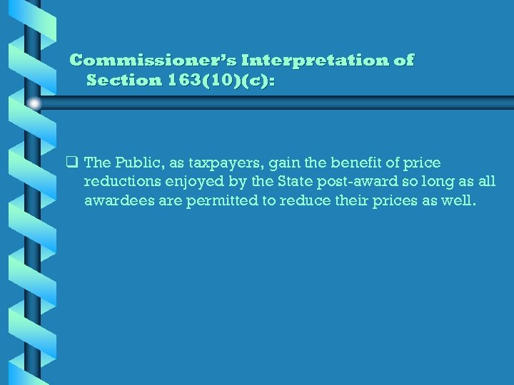 Commissioner's Interpretation of Section 163(10)(c): q The Public, as taxpayers, gain the benefit of