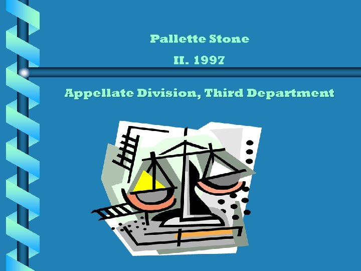 Pallette Stone II. 1997 Appellate Division, Third Department