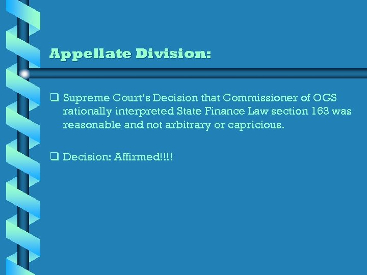 Appellate Division: q Supreme Court's Decision that Commissioner of OGS rationally interpreted State Finance