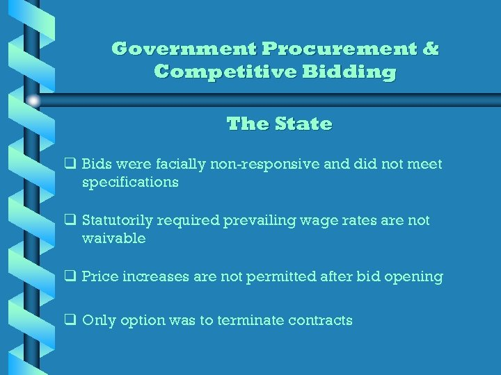 Government Procurement & Competitive Bidding The State q Bids were facially non-responsive and did